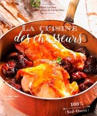 Michel Carrère et Patrick Blan - La cuisine des chasseurs.