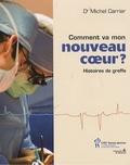 Michel Carrier - Comment va mon nouveau coeur ? - Histoires de greffe.