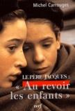 Michel Carrouges - Le père Jacques - Au revoir les enfants.