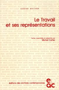 Michel Cartier - Le Travail et ses représentations.