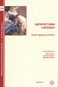 Michel Cartry et Jean-Louis Durand - Architecturer l'invisible - Autels, ligatures, écritures.