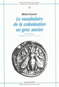 Michel Casevitz - Le vocabulaire de la colonisation en grec ancien.