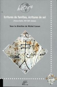Michel Cassan - Ecritures de familles, écritures de soi - France-Italie, XVIe-XIXe siècles. Actes de colloque, Limoges, 2010.