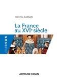Michel Cassan - La France au XVIe siècle.
