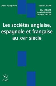 Michel Cassan - Les sociétés anglaise, espagnole et française au XVIIe siècle.