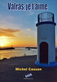 Michel Cassan - Valras, je t'aime.