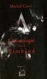 Michel Cassé - Cosmologie dite à Rimbaud.
