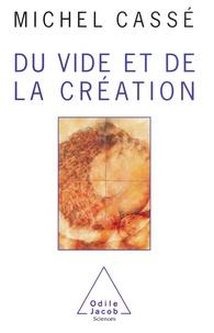 Michel Cassé - Du vide et de la création.