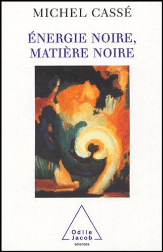 Michel Cassé - Energie noire, matière noire.