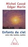 Michel Cassé et Edgar Morin - Enfants du ciel.