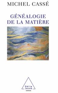 Michel Cassé - Généalogie de la matière.