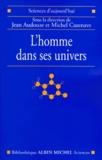 Michel Cassé et Jean-Claude Carrière - L'homme dans ses univers.