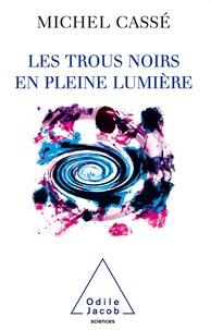 Michel Cassé - Les trous noirs en pleine lumière.
