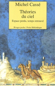 Michel Cassé - Théories du ciel - Espace perdu, temps retrouvé.