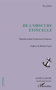 Birrascarampola.it De l'obscure étincelle - Nouvelle poésie d'expression française Image
