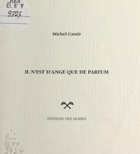 Michel Cassir - Il n'est d'ange que de parfum.