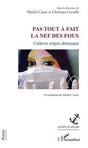 Michel Cassir et Christian Cavaillé - Pas tout à fait la nef des fous - Cadavre exquis démasqué.