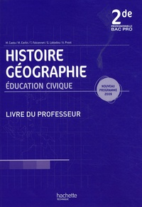 Michel Casta - Histoire Géographie Education civique 2e Bac pro - Livre du professeur, programmes 2009.