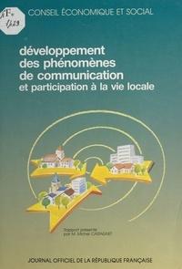 Michel Castagnet et  Conseil Economique et Social - Le Développement des phénomènes de communication et la participation à la vie locale : séances des 8 et 9 janvier 1991, rapport.