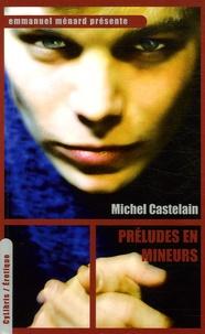 Michel Castelain - Préludes en mineurs.