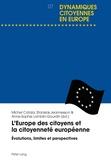 Michel Catala et Stanislas Jeannesson - L'Europe des citoyens et la citoyenneté européenne - Evolutions, limites et perspectives.