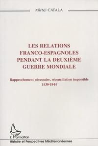 Rhonealpesinfo.fr Les relations franco-espagnoles pendant la Deuxième Guerre mondiale - Rapprochement nécessaire, réconciliation impossible (1939-1944) Image