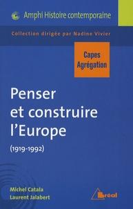 Michel Catala - Penser et construire l'Europe (1919-1992) - Capes-Agrégation.