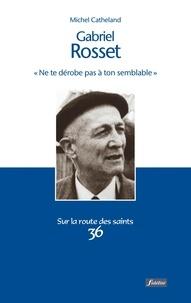 """Michel Catheland - Gabriel Rosset (1904-1974) - """"Ne te dérobe pas à ton semblable""""."""