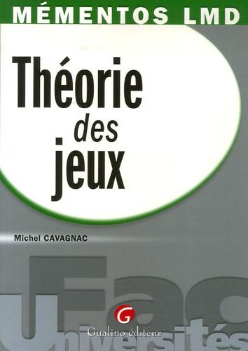 Michel Cavagnac - Théorie des jeux.