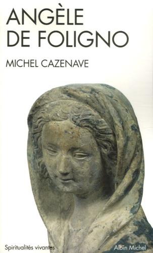Michel Cazenave - Angèle de Foligno.