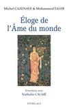 Michel Cazenave et Mohammed Taleb - Eloge de l'âme du monde.