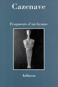 Michel Cazenave - Fragments d'un hymne.