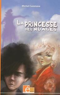 Michel Cazenave - La princesse des nuages.