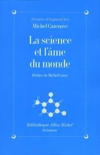 Michel Cazenave - La Science et l'âme du monde.
