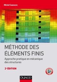 Méthode des éléments finis- Approche pratique en mécanique des structures - Michel Cazenave pdf epub