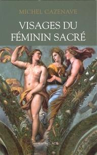 Visages du féminin sacré - Michel Cazenave   Showmesound.org