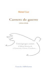 Michel Cécé - Les carnets de guerre d'Alfred Bénézech (1914-1918).