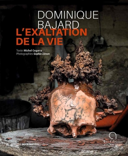 Michel Cegarra et Sophie Zénon - Dominique Bajard - L'exaltation de la vie.