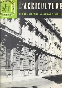 Michel Cépède et Gérard Weill - L'agriculture.