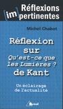 Michel Chabot - Réflexion sur Qu'est-ce que les Lumières ? de Kant - Un éclairage de l'actualité.