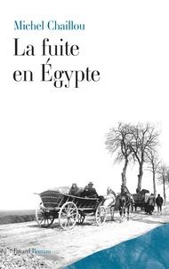 Michel Chaillou - La fuite en Egypte.