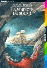 Michel Chaillou - La vindicte du sourd.
