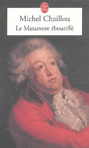 Michel Chaillou - Le Matamore ébouriffé.