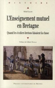 Ebook recherche et téléchargement L'Enseignement mutuel en Bretagne  - Quand les écoliers bretons faisaient la classe