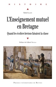 Michel Chalopin - L'Enseignement mutuel en Bretagne - Quand les écoliers bretons faisaient la classe.