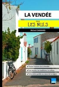 Michel Chamard - La Vendée pour les nuls.