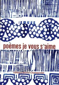 Michel Champendal - Poèmes je vous s'aime.