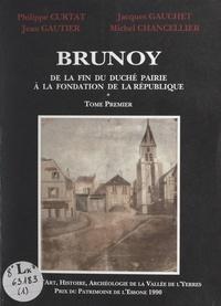 Michel Chancellier et Philippe Curtat - Brunoy (1). De la fin du duché pairie à la fondation de la République.