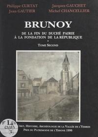 Michel Chancellier et Philippe Curtat - Brunoy (2). De la fin du duché-pairie à la fondation de la République.