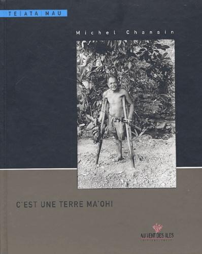 Michel Chansin - C'est une terre Ma'ohi.